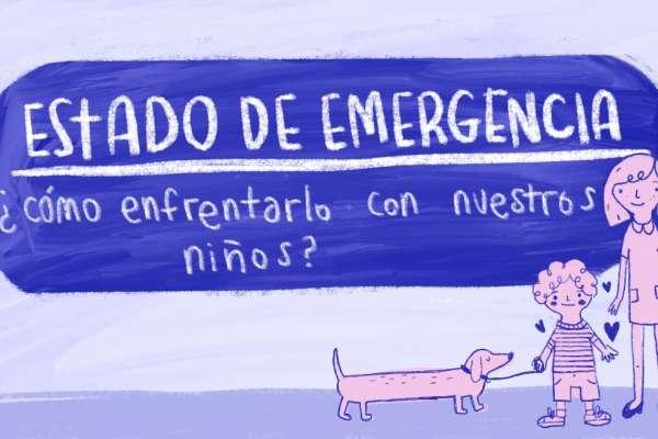 Estado de Emergencia ¿Cómo enfrentarlo con nuestros niños?