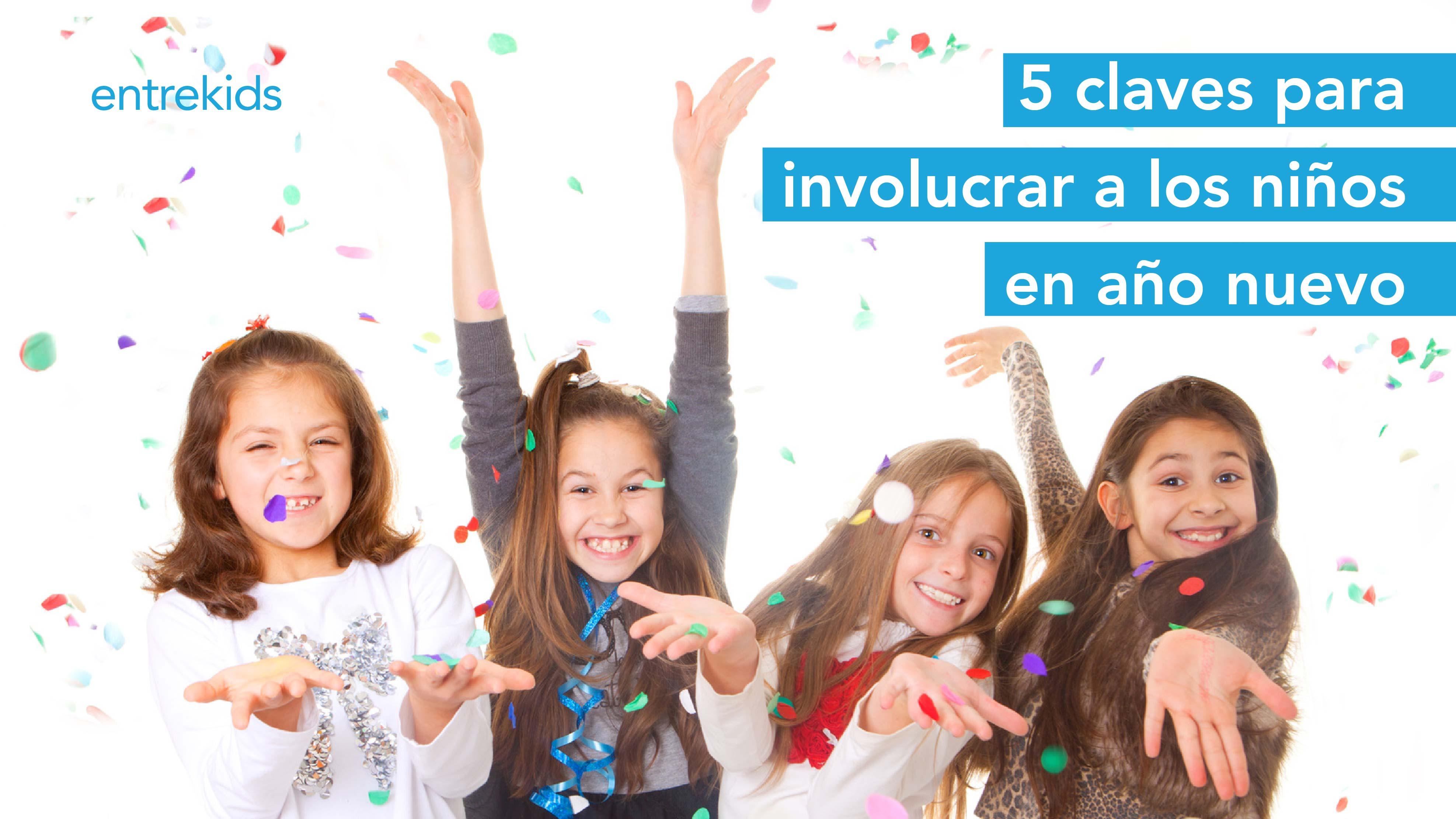 5 claves para involucrar a los niños en año nuevo